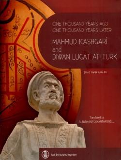 One Thousand Years Ago One Thousand Years Later Mahmud Kashgarî and Dıwan Lugat At-Turk, 0