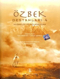 Özbek Destanları IV: Huşkeldi ve Belagerdan, 2011