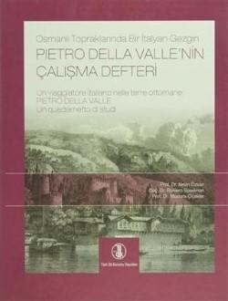Osmanlı Topraklarında Bir İtalyan Gezgin : Pietro Della Valle'nin Çalışma Defteri, 2011