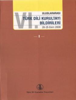 VI. Uluslararası Türk Dili Kurultayı Bildirileri I-II-III-IV (20-25 Ekim 2008), 2013