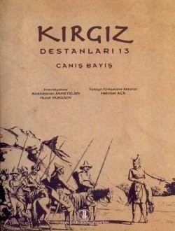 Kırgız Destanları XIII: Canış Bayış, 2013