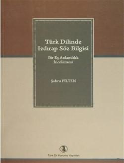 Türk Dilinde Izdırap Söz Bilgisi: Bir Eş Anlamlılık İncelemesi, 2013