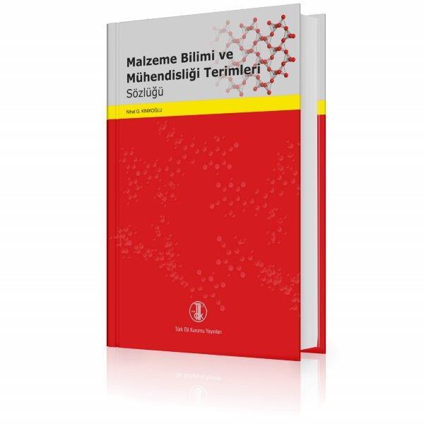 Malzeme Bilimi ve Mühendisliği Terimleri Sözlüğü, 2013