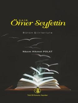 Şair Ömer Seyfettin: Bütün Şiirleriyle, 2014