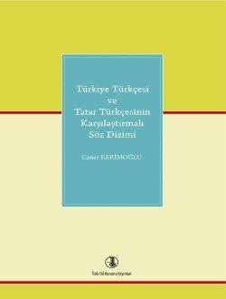 Türkiye Türkçesi ve Tatar Türkçesinin Karşılaştırmalı Söz Dizimi, 2014