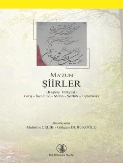 Şiirler (Kaşkay Türkçesi): Giriş-İnceleme-Metin-Sözlük-Tıpkıbasım, 2016