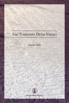 Eski Türkçenin Deyim Varlığı, 2017