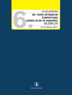 Dil-Yazın-Deyişbilim Bilgi Şöleni (Gönüllülük ve Hoşgörü) Bildiriler 13-14 Ekim 2011, 2017