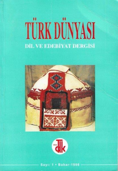 Türk Dünyası Dil ve Edebiyat Dergisi: Bahar 1996/ 1. Sayı, 1996