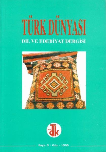 Türk Dünyası Dil ve Edebiyat Dergisi: Güz 1998/ 6. Sayı, 1998