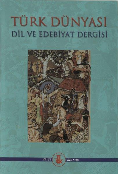 Türk Dünyası Dil ve Edebiyat Dergisi: Güz 2001-12/2. Sayı, 2001