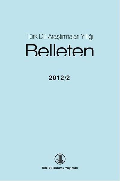 Türk Dili Araştırmaları Yıllığı: Belleten 2012/2, 2016