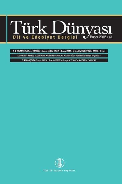 Türk Dünyası Dil ve Edebiyat Dergisi: Bahar 2016/ 41. Sayı, 2016