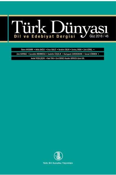 Türk Dünyası Dil ve Edebiyat Dergisi: Güz 2018/ 46. Sayı, 2019