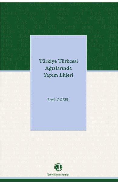 Türkiye Türkçesi Ağızlarında Yapım Ekleri, 2019