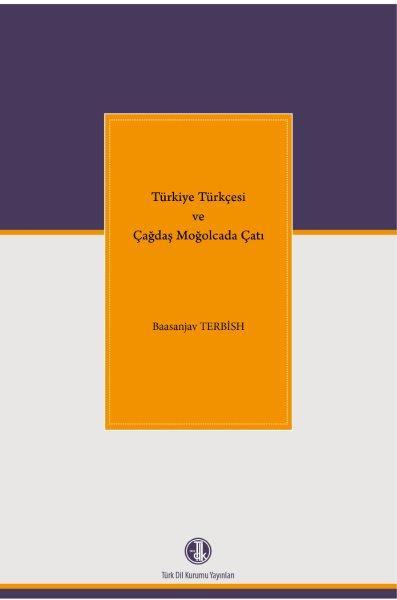 Türkiye Türkçesi ve Çağdaş Moğolcada Çatı, 2019