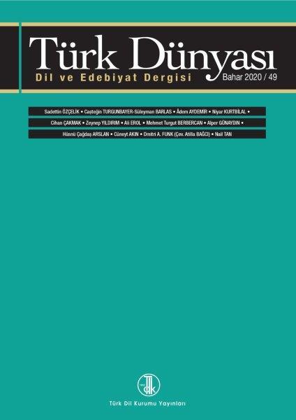 Türk Dünyası Dil ve Edebiyat Dergisi: Bahar 2020/ 49. Sayı, 2020