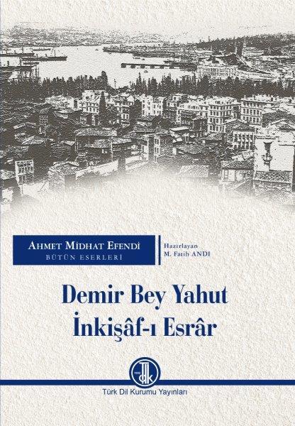 Demir Bey Yahut İnkişâf-ı Esrâr, 2020