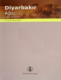 Diyarbakır Ağzı: İnceleme-Metinler-Sözlük, 2011