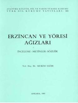 Erzincan ve Yöresi Ağızları : İnceleme-Metinler-Sözlük, 1995