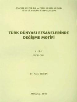 Türk Dünyası Efsanelerinde Değişme Motifi I-II, 1997