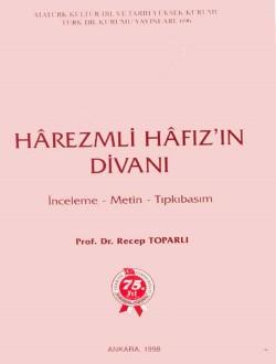Hârezmli Hâfız'ın Divanı: İnceleme-Metin-Tıpkıbasım, 1998