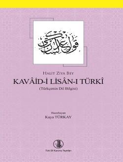 Kavâid-i Lisân-ı Türkî: Türkçe Dil Bilgisi, 2018