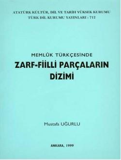 Memlük Tükçesinde Zarf-Fiilli Parçaların Dizimi, 1999