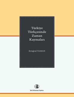 Türkiye Türkçesinde Zaman Kaymaları, 2017