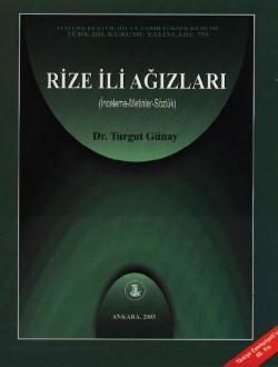 Rize İli Ağızları : İnceleme-Metinler-Sözlük, 2003