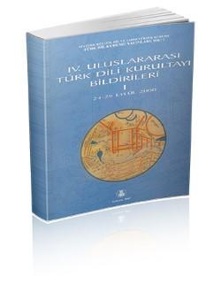 IV. Uluslararası Türk Dili Kurultayı Bildirileri I-II (24-29 Eylül 2000), 2007