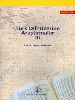 Türk Dili Üzerine Araştırmalar III, 2007