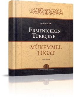 Ermeniceden Türkçeye Mükemmel Lügat: Tıpkıbasım, 2009