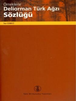 Örneklerle Deliorman Türk Ağzı Sözlüğü, 2010
