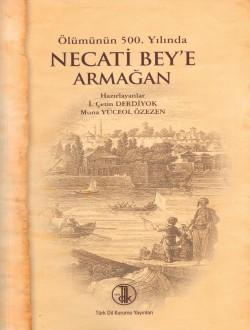 Ölümünün 500. Yılında Necati Bey'e Armağan, 2011