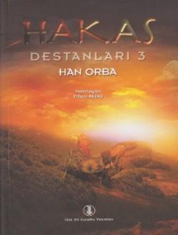 Hakas Destanları III: Han Orba, 2011