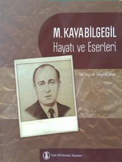 M. Kaya Bilgegil: Hayatı ve Eserleri, 2012