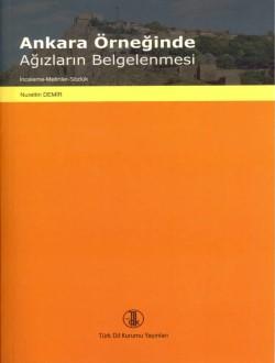 Ankara Örneğinde Ağızların Belgelenmesi          : İnceleme-Metinler-Sözlük, 2013