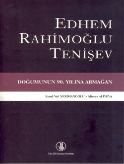 Edhem Rahimoğlu Tenişev: Doğumunun 90. Yılına Armağan, 2013