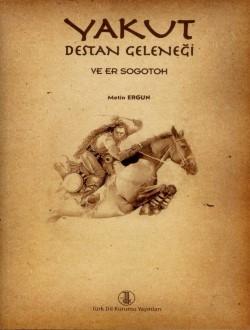 Yakut Destan Geleneği ve Er Sogotoh, 2013