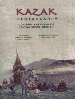 Kazak Destanları IX: Dürligüv-Karaşaş Kız ve Makpal-Segiz Destanı, 2013