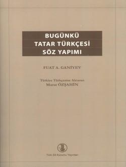 Bugünkü Tatar Türkçesi Söz Yapımı, 2013