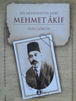 Bir Medeniyetin Şairi Mehmet Âkif, 2013