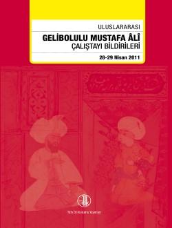 Uluslararası Gelibolulu Mustafa Âlî Çalıştayı Bildirileri (28-29 Nisan 2011), 2014