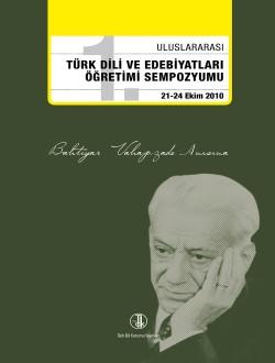 1. Uluslararası Türk Dili ve Edebiyatları Öğretimi Sempozyumu (21-24 Ekim 2010): Bahtiyar Vahapzade Anısına, 2014