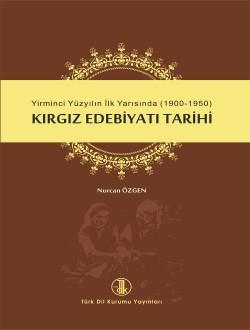 Yirminci Yüzyılın İlk Yarısında (1900-1950) Kırgız Edebiyatı Tarihi, 2014