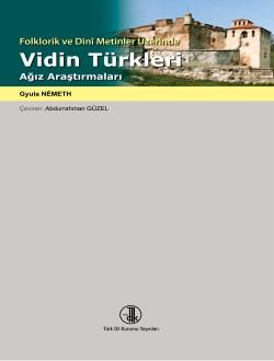 Folklorik ve Dini Metinler Üzerinde Vidin Türkleri Ağız Araştırmaları, 2014