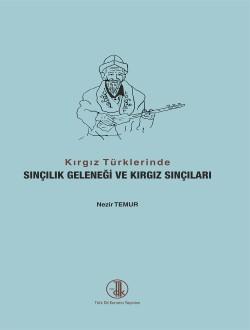 Kırgız Türklerinde Sınçılık Geleneği ve Kırgız Sınçıları, 2014