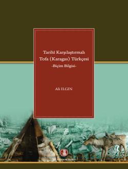 Tarihî Karşılaştırmalı Tofa (Karagas) Türkçesi: Biçim Bilgisi, 2015