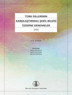 Türk Dillerinin Karşılaştırmalı Şekil Bilgisi Üzerine Denemeler: Fiil, 2016